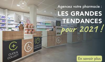 Agencez votre pharmacie - Les grandes tendances pour 2021 !